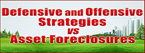 Defensive and Offensive Strategies vs. Asset Foreclosures