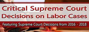 Critical Supreme Court Decisions on Labor Cases