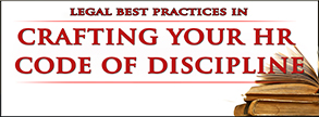 Legal Best Practices in Crafting Your HR Code of Discipline