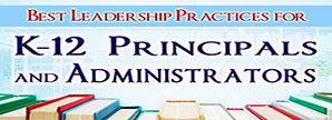 Best Leadership Practices for K-12 Principals and Administrators