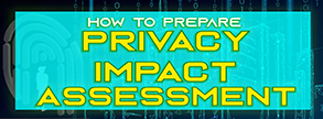 How to Prepare Your Privacy Impact Assessment