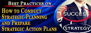 Best Practices on How to Conduct Strategic Planning and Prepare Strategic Action Plans
