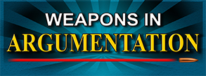 Weapons in Argumentation
